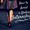 HOW TO AVOID A USELESS INTERNSHIP BLOG COVER (2)