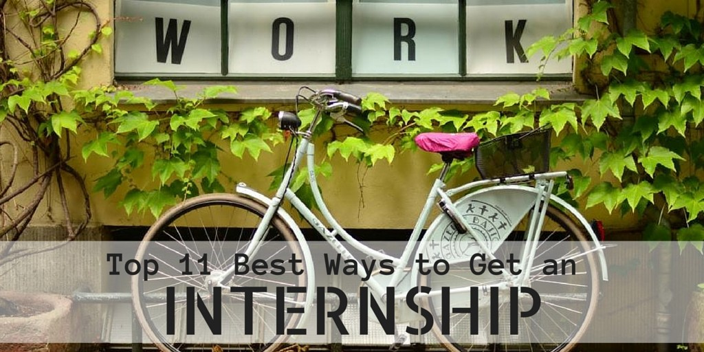 TOP 11 BEST WAYS TO GET AN INTERNSHIP