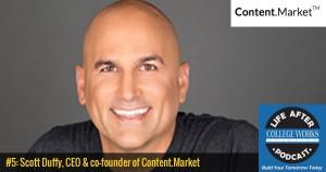#5 — Scott Duffy, Content.Market