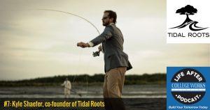 #7 —Kyle Shaefer, Tidal Roots