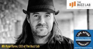 #8 —Ryan Byrne, The Buzz Lab